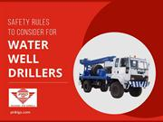 Safety Measures to Be Followed by Water Well Drillers