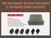 Why You Require To Invest Your Money in Top-Quality Media Converter