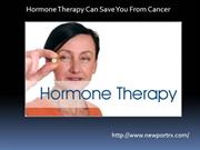 Hormone Therapy Can Save You From Cancer