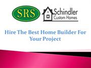 Hire The Best Home Builder For Your Project