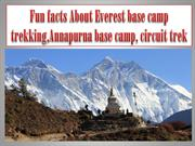 Fun facts About Everest base camp trekking,Annapurna base camp, circui