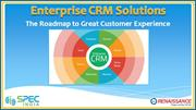 A Great Customer Experience is what you get with an Enterprise CRM Sof