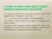 3 Things you must know about Cancer coverage Insurance in Singapore