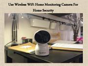 Use Wireless WiFi Home Monitoring Camera For Home Security