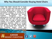 Why You Should Consider Buying Hotel Chairs