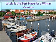 Latvia is the Best Place for a Winter Vacation