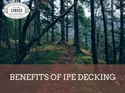 What are the benefits of using ipe wood for decking?