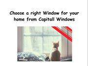 Choose a right window for your home from Capitall Windows