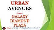 Galaxy Diamond Plaza commercial  retail shops, office spaces