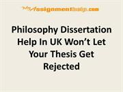 Philosophy Dissertation Help In UK Won't Let Your Thesis Get Rejected