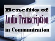 Benefits of Audio Transcription in Communication