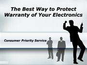 Consumer Priority Service -Way To Protect Warranty Of Your Electronics