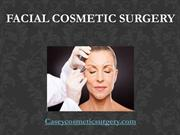 Facial Cosmetic Surgery by Dr. Gregory Casey