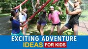 Exciting Adventure Ideas for Kids
