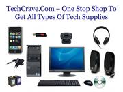 TechCrave.Com – One Stop Shop To Get All Types Of Tech Supplies