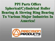 PPI Parts Offers Spherical & Cylindrical Roller Bearing & Slewing Ring