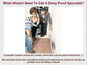 When Would I Need To Call A Damp Proof Specialist ?