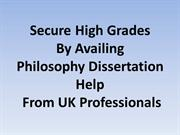 Secure High Grades By Availing Philosophy Dissertation Help