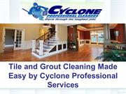 Tile and Grout Cleaning Made Easy by Cyclone Professional Services