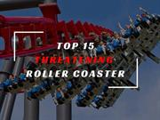 Top 15 Roller Coasters in the World That Will Surely Threaten You