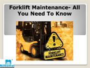 Forklift Maintenance- All You Need To Know