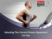 Selecting The Correct Fitness Equipment For You