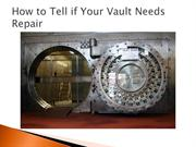 How to Tell if Your Vault Needs Repair