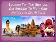Plan your destination holiday in South India