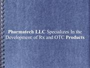 Pharmatech LLC Specializes In the Development of Rx and OTC Products