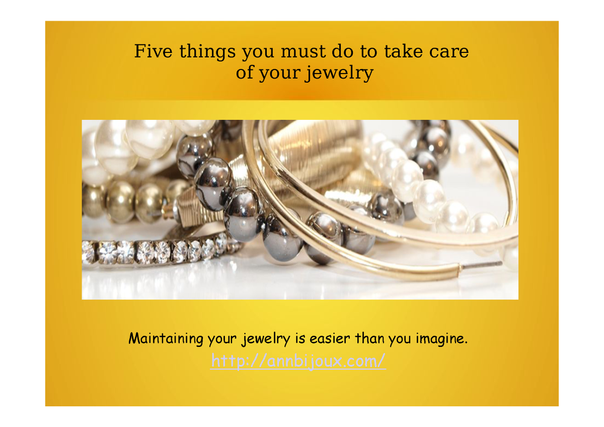Five Things You Must Do to Take Care of Your Jewelry ...