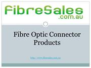 Fibre Optic Connector Products