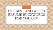 The Best And Worst Resume Buzzwords for Your CV