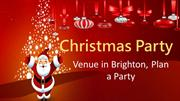 Christmas Party Venue in Brighton, Plan a Party