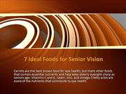 7 Ideal Foods for Senior Vision