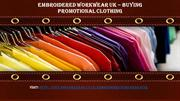 Embroidered Workwear UK – Buying Promotional Clothing