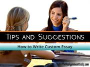Learn How to Write Custom Essay – Tips and Suggestions