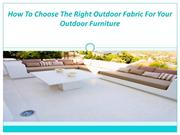 How To Choose The Right Outdoor Fabric For Your Outdoor Furniture