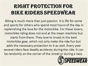 Right Protection for Bike Riders Speedwear