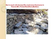 Get in touch with the best Dry stack stone Contractor in Victoria BC