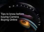 Tips to know before buying Camera Buying Online