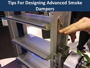 Tips For Designing Advanced Smoke Dampers