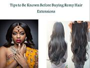 Tips to Be Known Before Buying Remy Hair Extensions