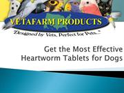 Get the Most Effective Heartworm Tablets for Dogs