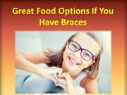 Great Food Options If You Have Braces