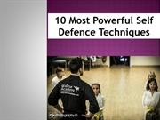 10 Most Powerful Self Defence Techniques