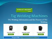 TIG Welding Information and the Process of TIG Welding