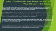 Option 1 Marketing the Basic Things You Must Know When It Comes to Lif