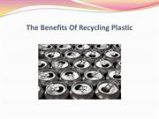 The Benefits Of Recycling Plastic