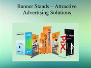 Banner Stands – Attractive Advertising Solutions