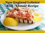 New England Lobster Roll - Classic Recipe